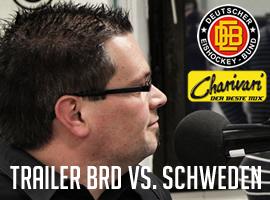 Radiotrailer mit Pfeff – Euro Hockey Challenge BRD vs. Schweden